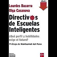 Directivos de escuelas inteligentes: ¿Qué perfil y habilidades exige el futuro? (Biblioteca Innovación Educativa nº 6…