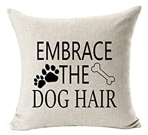Andreannie Best Dog Lover Gifts Nordic Warm Sweet Funny Sayings Embrace The Dog Hair Bone Paw Prints Cotton Linen Throw Pillow Case Cushion Cover New Home Decorative Square 18X18 Inches