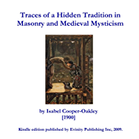 Traces of a Hidden Tradition in Masonry and Medieval Mysticism (English Edition)