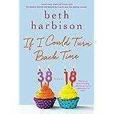 If I Could Turn Back Time: A Novel