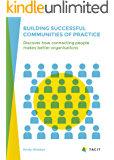 Building Successful Communities of Practice: Discover How Connecting People Makes Better Organisations