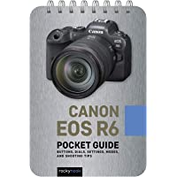 Image for Canon EOS R6: Pocket Guide: Buttons, Dials, Settings, Modes, and Shooting Tips