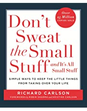 Don't Sweat the Small Stuff: Simple ways to Keep the Little Things from Overtaking Your Life: Simple Ways to Keep the Little Things from Taking Over Your Life