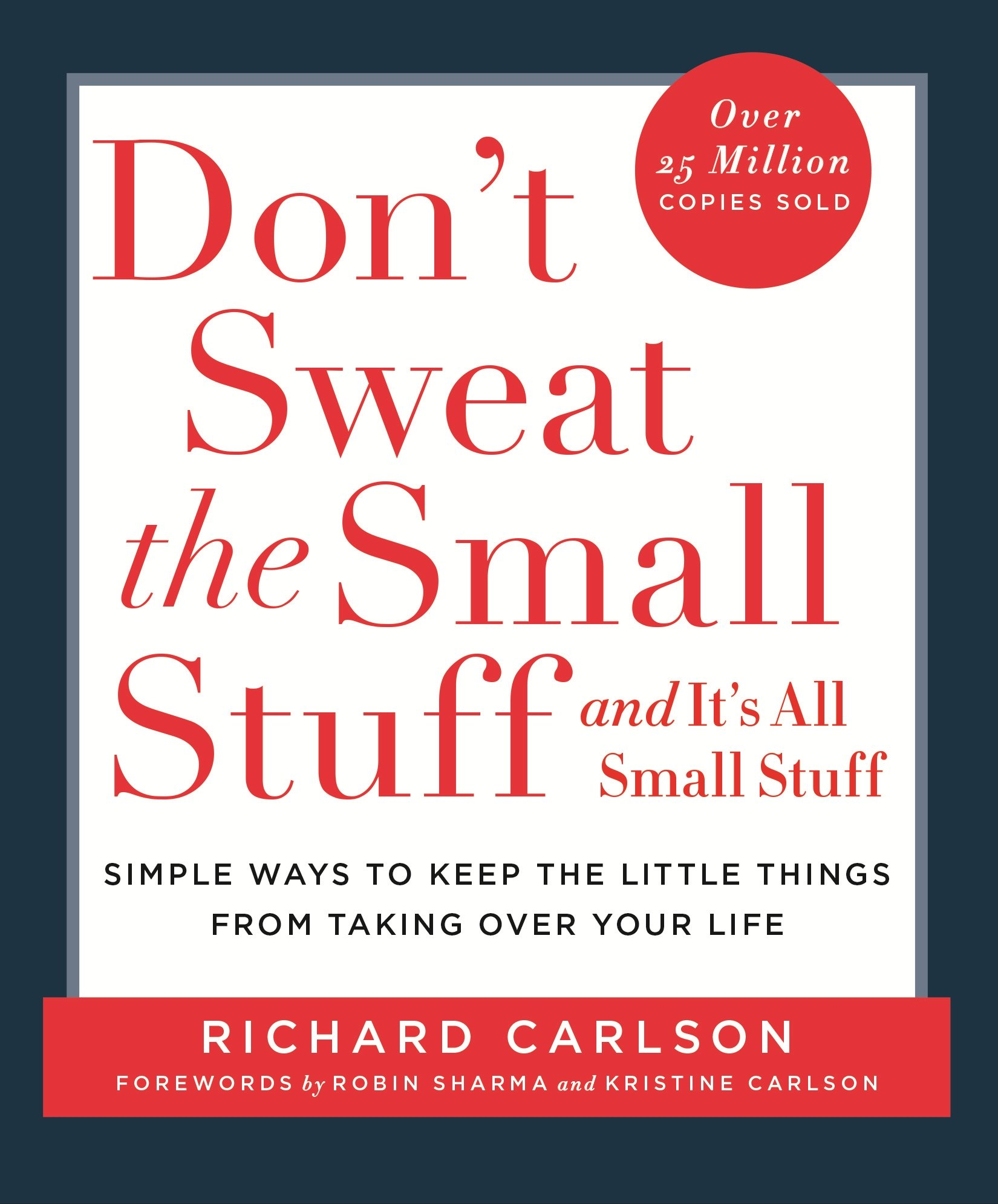 Don't Sweat the Small Stuff: Simple ways to Keep the Little Things ...
