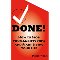 DONE! How to Stop Your Anxiety Now and Start Living Your Life (English Edition)