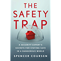 The Safety Trap: A Security Expert's Secrets for Staying Safe in a Dangerous World (English Edition)