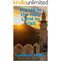 Places in the Holy Land to Visit