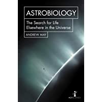 Astrobiology: The Search for Life Elsewhere in the Universe;Hot Science