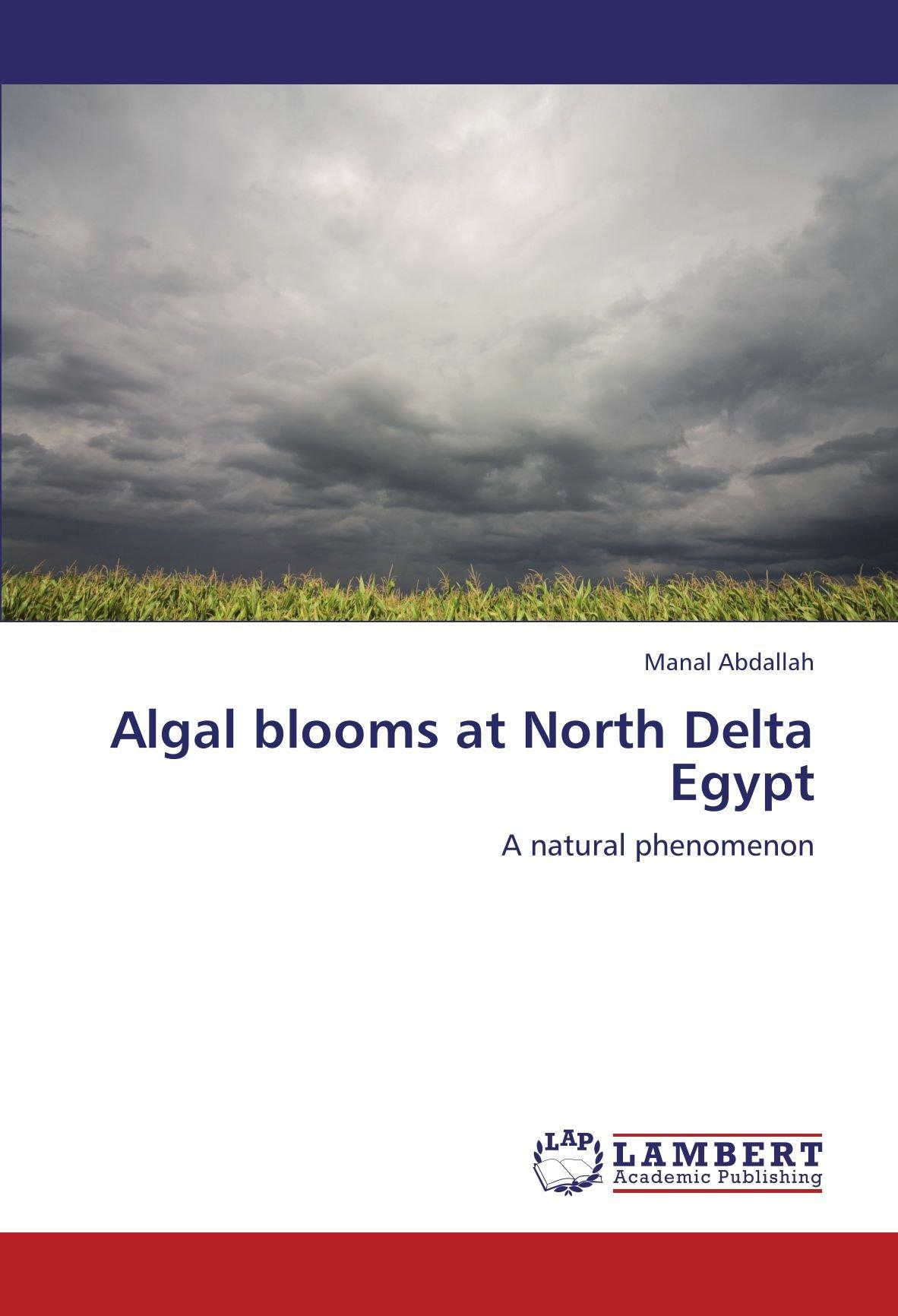 Algal blooms at North Delta Egypt: A natural phenomenon pdf