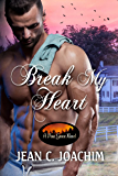Break My Heart (Pine Grove Book 2)