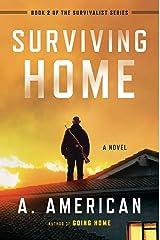Surviving Home: A Novel (The Survivalist Series) Paperback