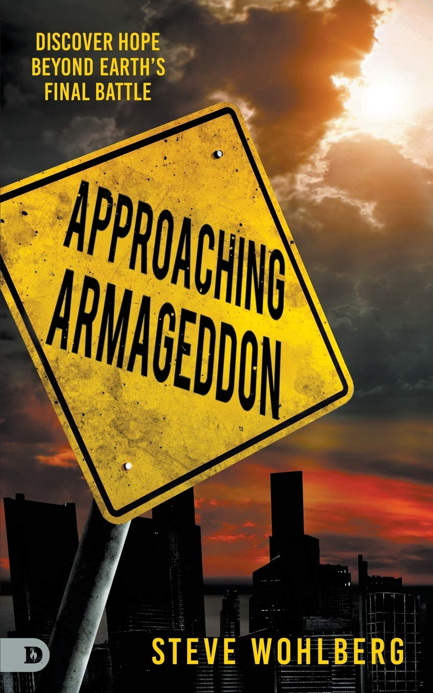 Approaching Armageddon: Discover Hope Beyond Earths Final ...