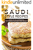 Saudi Style Recipes: Your GO-TO Cookbook of Middle Eastern Dish Ideas!