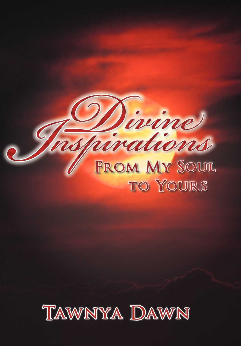 Divine Inspirations: From My Soul to Yours
