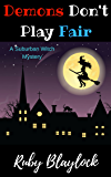 Demons Don't Play Fair (Suburban Witch Mysteries)