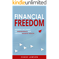 Financial Freedom: Breaking the Chains to Independence and Creating Massive Wealth