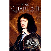 Charles II: A Life From Beginning to End (English Edition)
