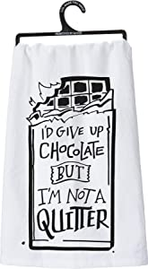 i'D Give Up Chocolate But I'm Not a Quitter Tea Towel from Primitives by Kathy