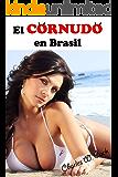 El cornudo en Brasil (Pobres cornudos nº 1)
