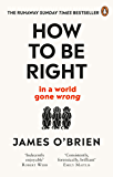 How To Be Right: … in a world gone wrong (English Edition)