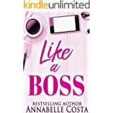 Like a Boss: A billionaire boss romance