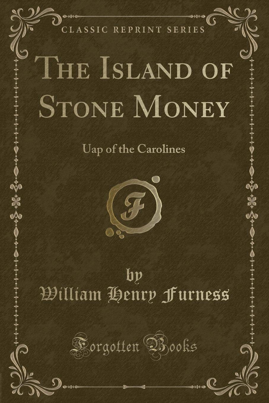 Download The Island of Stone Money: Uap of the Carolines (Classic Reprint) PDF