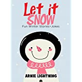 Let it Snow: Fun Winter Stories for Kids and Funny Jokes