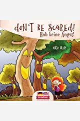 Don't be scared! - Hab keine Angst!: Bilingual Children's Picture Book English-German (Kids Learn German 5) Kindle Edition