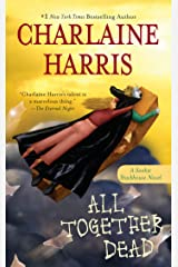 All Together Dead (Sookie Stackhouse Book 7) Kindle Edition
