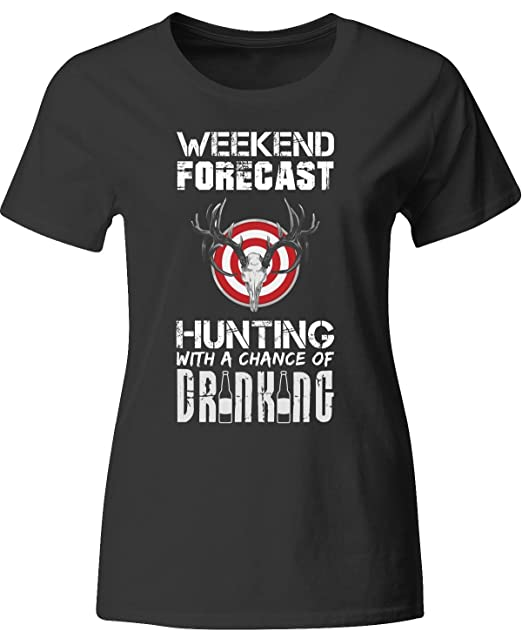 Caza Weekend Forecast gran regalo para cualquier cazador caza - Camiseta para mujer: Amazon.es: Ropa y accesorios