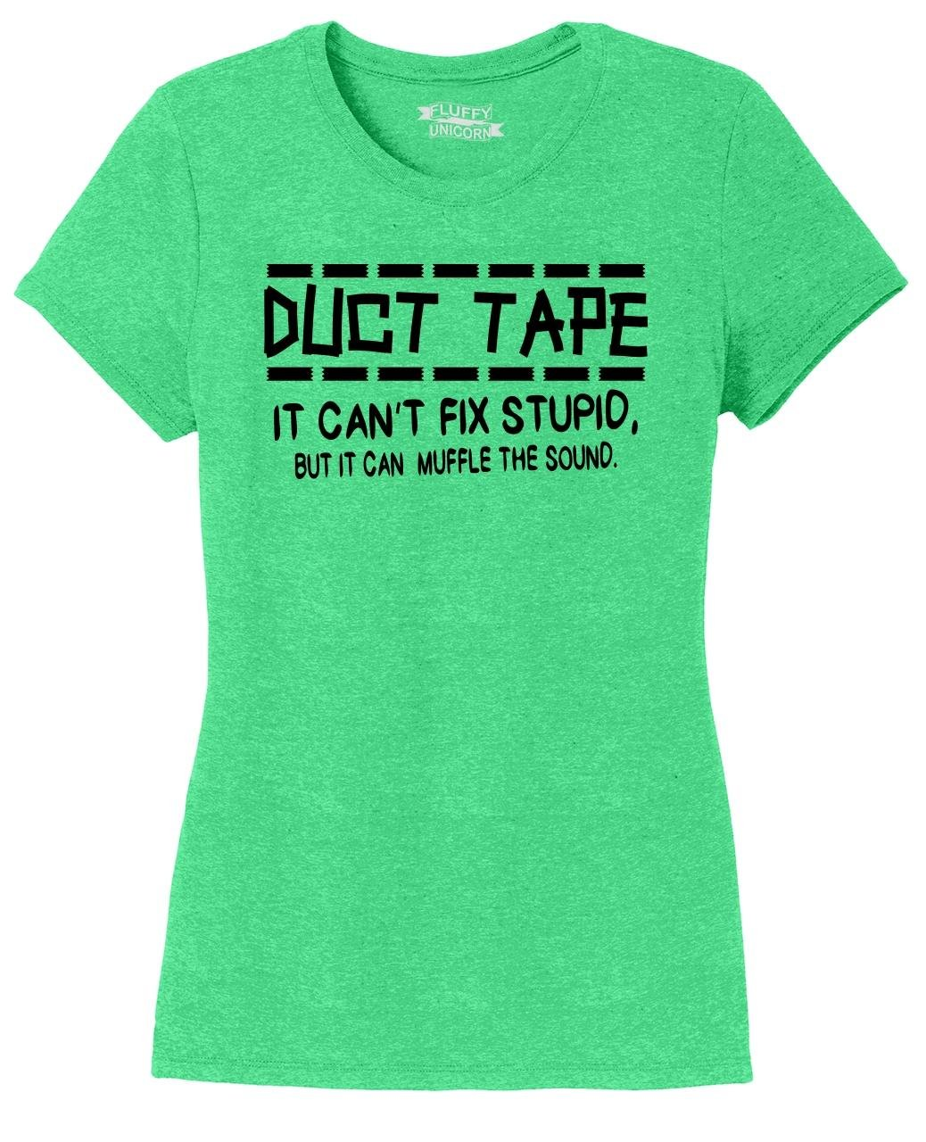 Ladies Tri-Blend Tee Duct Tape Can't Fix Stupid Muffle Sound Green Frost XS