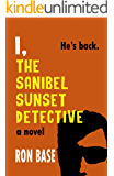 I, The Sanibel Sunset Detective (The Sanibel Sunset Detective Mysteries Book 10)