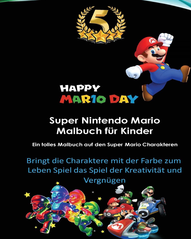 Super Nintendo Mario Malbuch für Kinder: Mario, Luigi, Princess ...