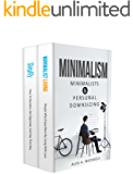 Minimalism: 2 Manuscripts: 1) Minimalist Living: People Who Enjoy More By Living With Less 2) Simplify: How To Declutter, Get Organized, And Stay That Way