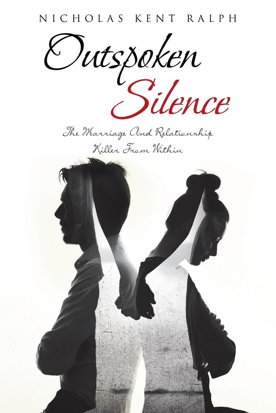 Outspoken Silence: The Marriage and Relationship Killer from Within
