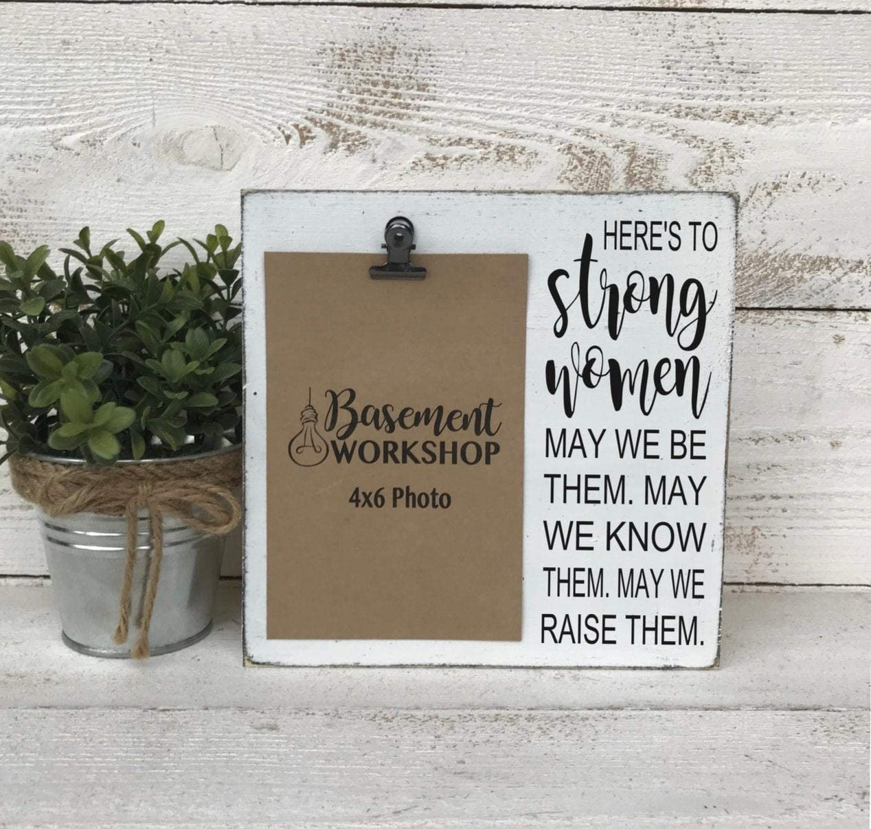 43LenaJon Here's to Strong Women, Clip Frame, Photo Frame, Rustic Wood Frame,Rustic Funny Quote Wooden Sign,Family Friendship Home Decor