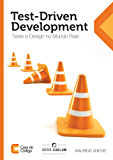 Test-Driven Development: Teste e Design no Mundo Real