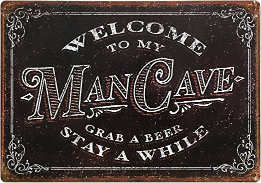 Amazon Com Wind Sea Welcome To My Man Cave Decor Vintage Tin Sign 11 X 15 Rustic Metal Wall Art Mancave Beer Gifts For Men Dad Son Looks Great In Office Garage