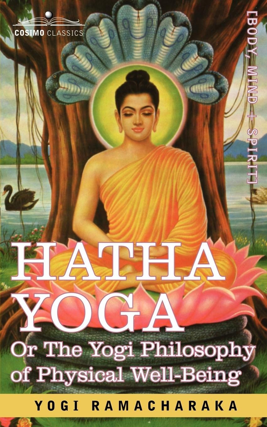 Read Online Hatha Yoga Or, the Yogi Philosophy of Physical Well-Being PDF