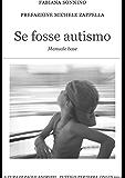 Se Fosse Autismo: Manuale Base