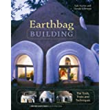 Earthbag Building: The Tools, Tricks and Techniques (Mother Earth News Wiser Living Series (8))