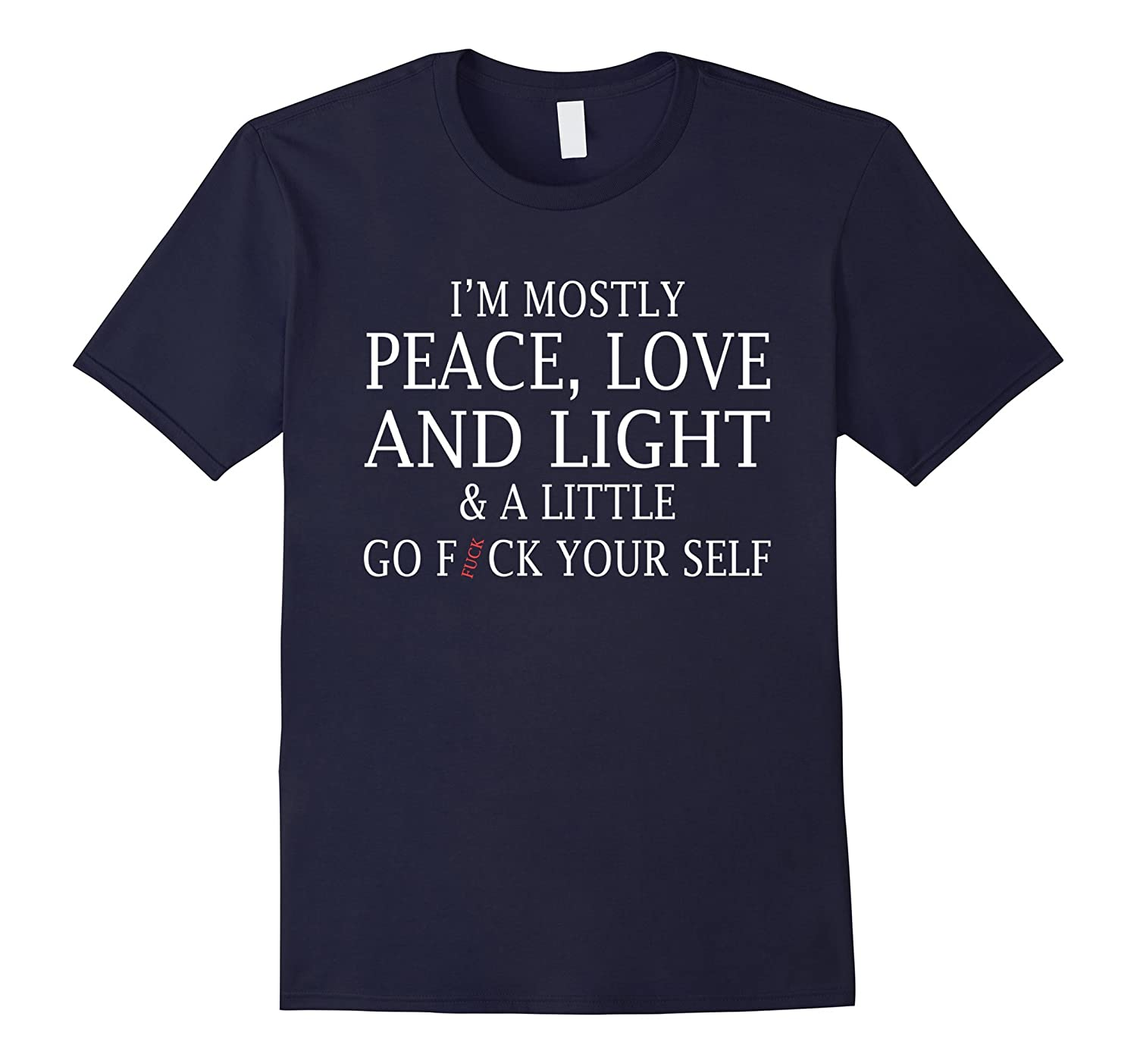 Im mostly peace love and light and a little T-shirt-Vaci