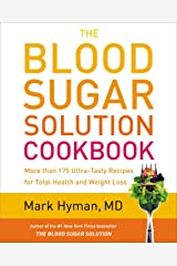 The Blood Sugar Solution Cookbook: More than 175 Ultra-Tasty Recipes for Total Health and Weight Loss Hardcover