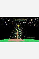 The Story of Edwin, The First Christmas Tree Kindle Edition