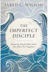 The Imperfect Disciple: Grace for People Who Can't Get Their Act Together Paperback