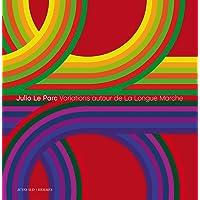 Julio Le Parc: Variations Autour de La Longue Marche