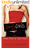Sexy Girls: How Hot Is Too Hot?