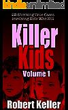 Killer Kids Volume 1: 22 Shocking True Crime Cases of Kids Who Kill (English Edition)