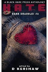 HATE: A Dark Microfiction Anthology (Dark Drabbles) Paperback