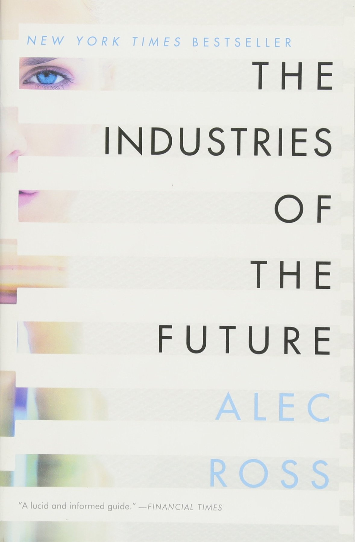 The Industries of the Future: Alec Ross: 9781476753669